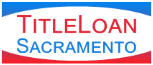 Title Loans in Sacramento